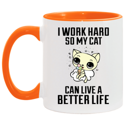 I Work Hard So My Cat Can Live A Better Life Accent Mug