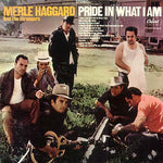 Merle Haggard and the strangers - Pride In What I Am (VINYL SECOND-HAND)