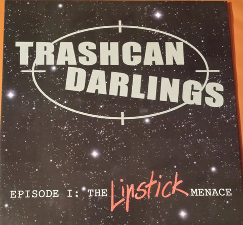 Trashcan Darlings - Episode1: The Lipstick Menace (VINYL SECOND-HAND)