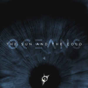 Oceans - The Sun And The Cold (VINYL)