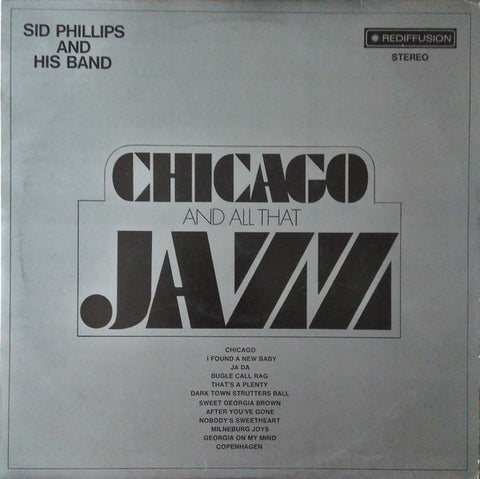 Sid Phillips And His Band - Chicago And All That Jazz (VINYL SECOND-HAND)
