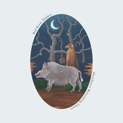 Red River Dialect - Abundance Welcoming Ghosts(VINYL)