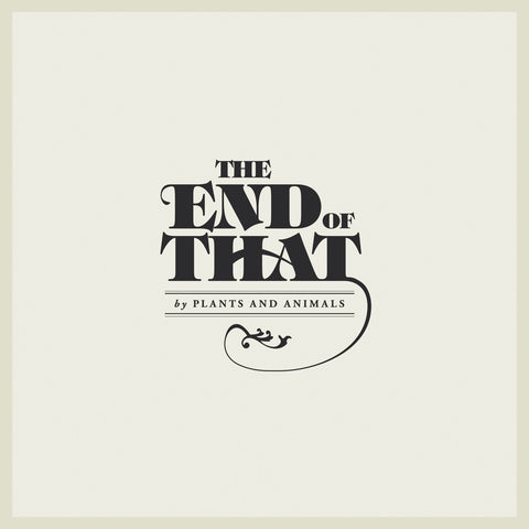 Plants and Animals - The End Of That(VINYL)
