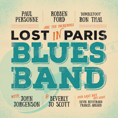 Robben Ford/Ron Thal/Paul Personne - Lost In Paris Blues Band(CD)