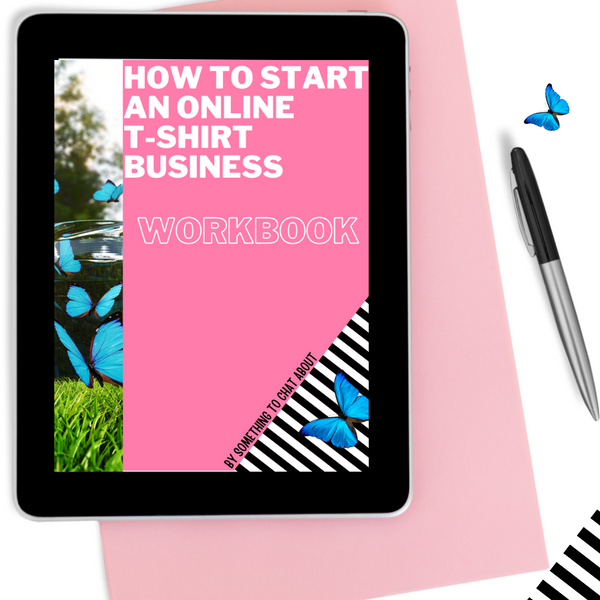 How To Start A T-shirt Business Workbook