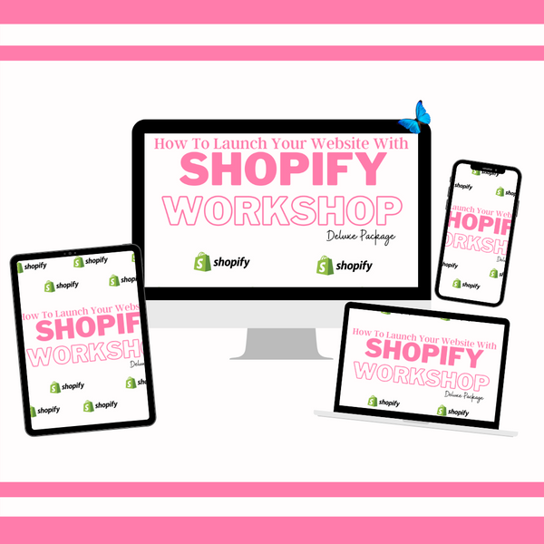 Launch Your Website With Shopify Workshop - Deluxe Online Course