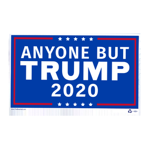 Anyone But Trump Yard Sign - WITHOUT Frames