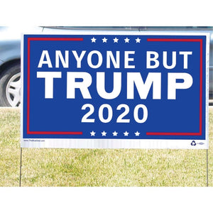 Anyone But Trump 2020 Yard Sign
