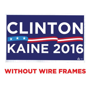 Clinton Kaine Yard Sign WITHOUT Frames