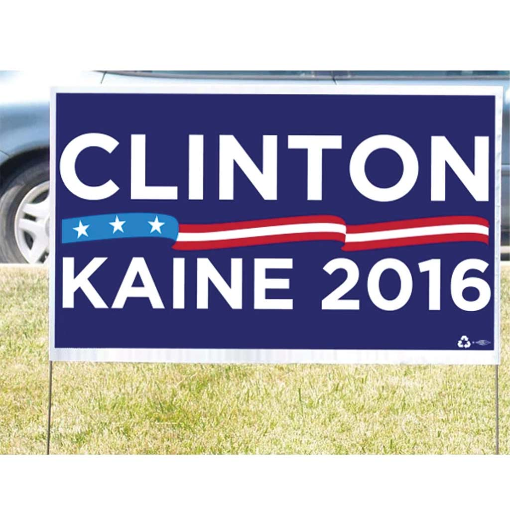Clinton Kaine Campaign Yard Sign