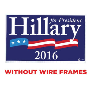 Hillary Clinton Yard Sign WITHOUT Frames