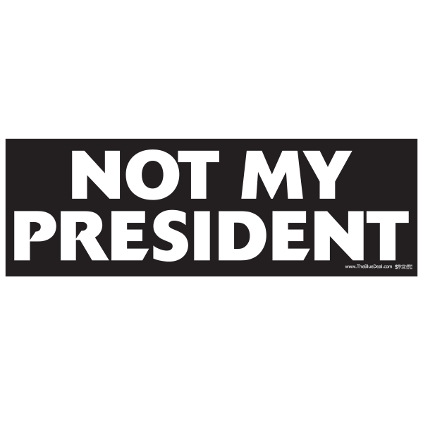 Not My President Bumper Sticker