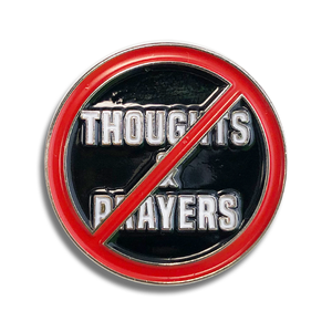 Thoughts and Prayers Lapel Pin