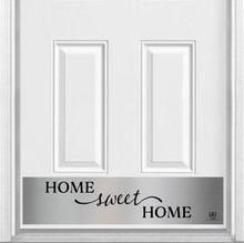 "Load image into Gallery viewer, Home Sweet Home Magnetic Kick Plate for Steel Door, 8"" x 34"" and 6"" x 30"" Size Options"