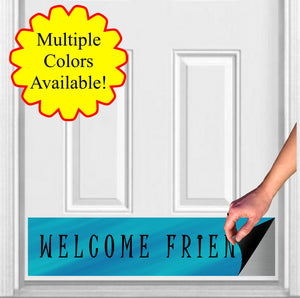 "Welcome Friends Magnetic Door Sign Kick Plate, 8"" x 34"" and 6"" x 30"" Size Options"