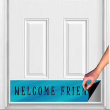 "Load image into Gallery viewer, Welcome Friends Magnetic Door Sign Kick Plate, 8"" x 34"" and 6"" x 30"" Size Options"