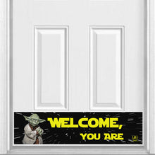"Load image into Gallery viewer, Welcome, You Are Yoda Magnetic Door Sign Kick Plate, 8"" x 34"" and 6"" x 30"" Size Options"