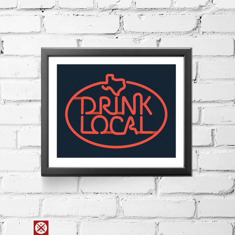 Drink Local Neon Sign 11 x 14 Print - Tumbleweed TexStyles