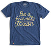 Friendly Texan T-Shirt