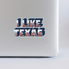 I Like Texas Sticker
