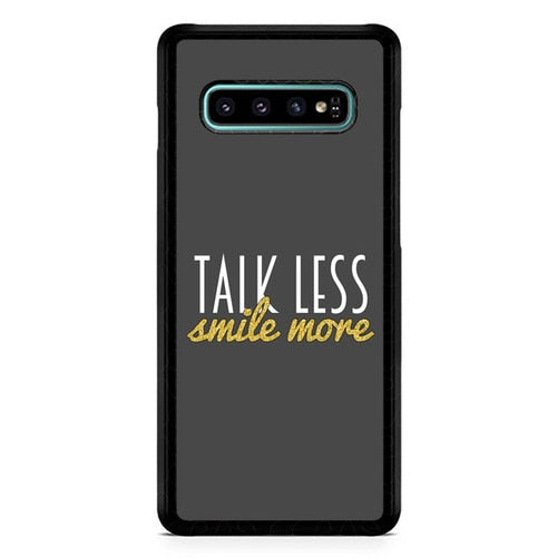 Talk Less Smile More Hamilton X4750 Casing custodia cover Samsung Galaxy S10  Premium