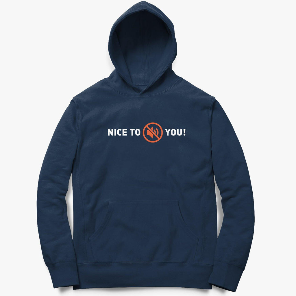 Nice To Mute You Unisex Hoodie - oglife.in