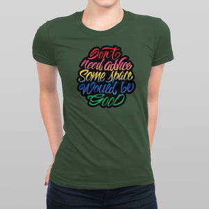 Don't Need Advice Women's T-shirt