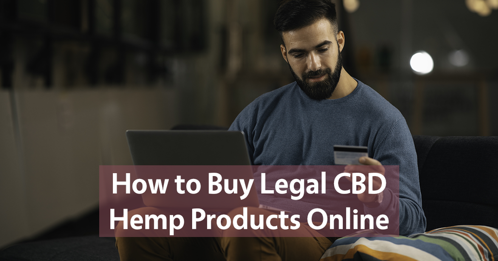 How to Buy Legal CBD Hemp Products Online