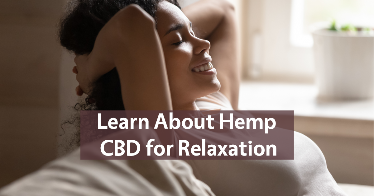 Learn About Hemp CBD for Relaxation