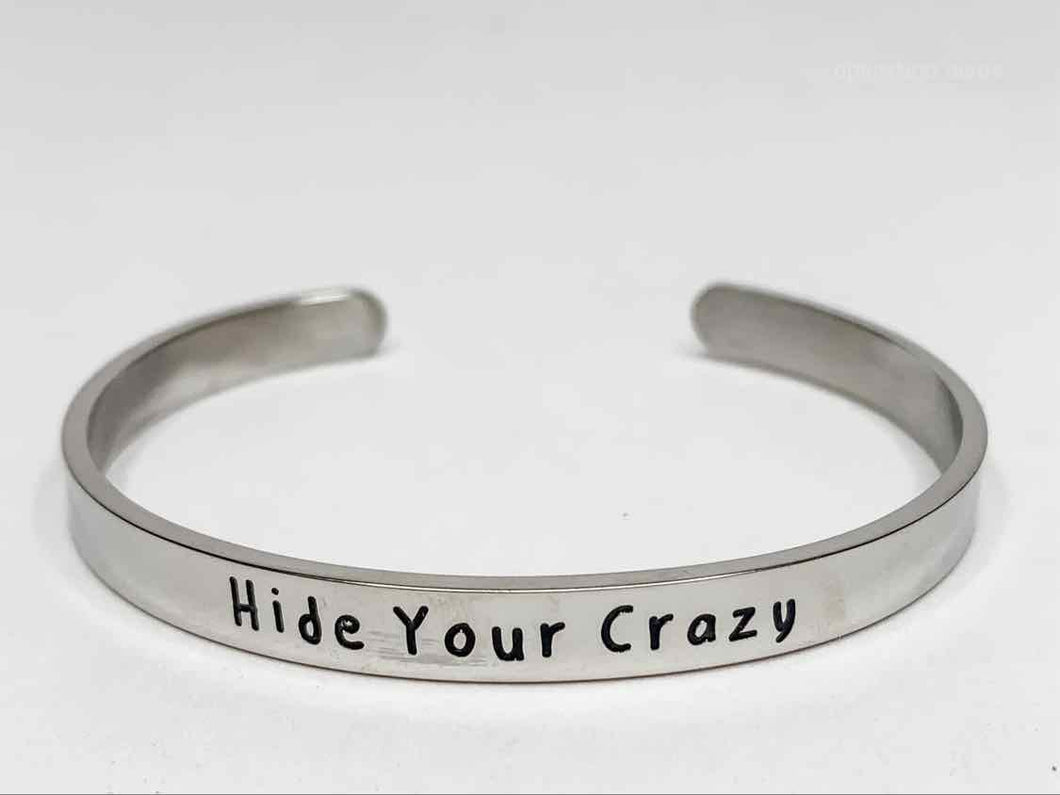 Hide Your Crazy - Cuff Bracelet