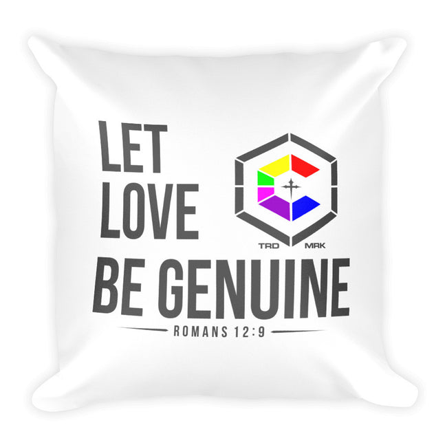 LET LOVE BE GENUINE Square Pillow