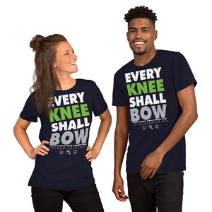 EVERY KNEE SHALL BOW...  Unisex T-Shirt
