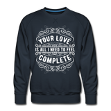 Your Love Men's Premium Sweatshirt - navy