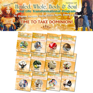 Healed Whole Body & Soul ~ (Silver 9 Month Program) Special