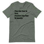 Play Like Your In First Short-Sleeve Unisex T-Shirt
