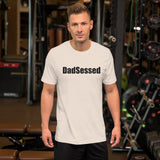 DADSESSED Short-Sleeve Unisex T-Shirt