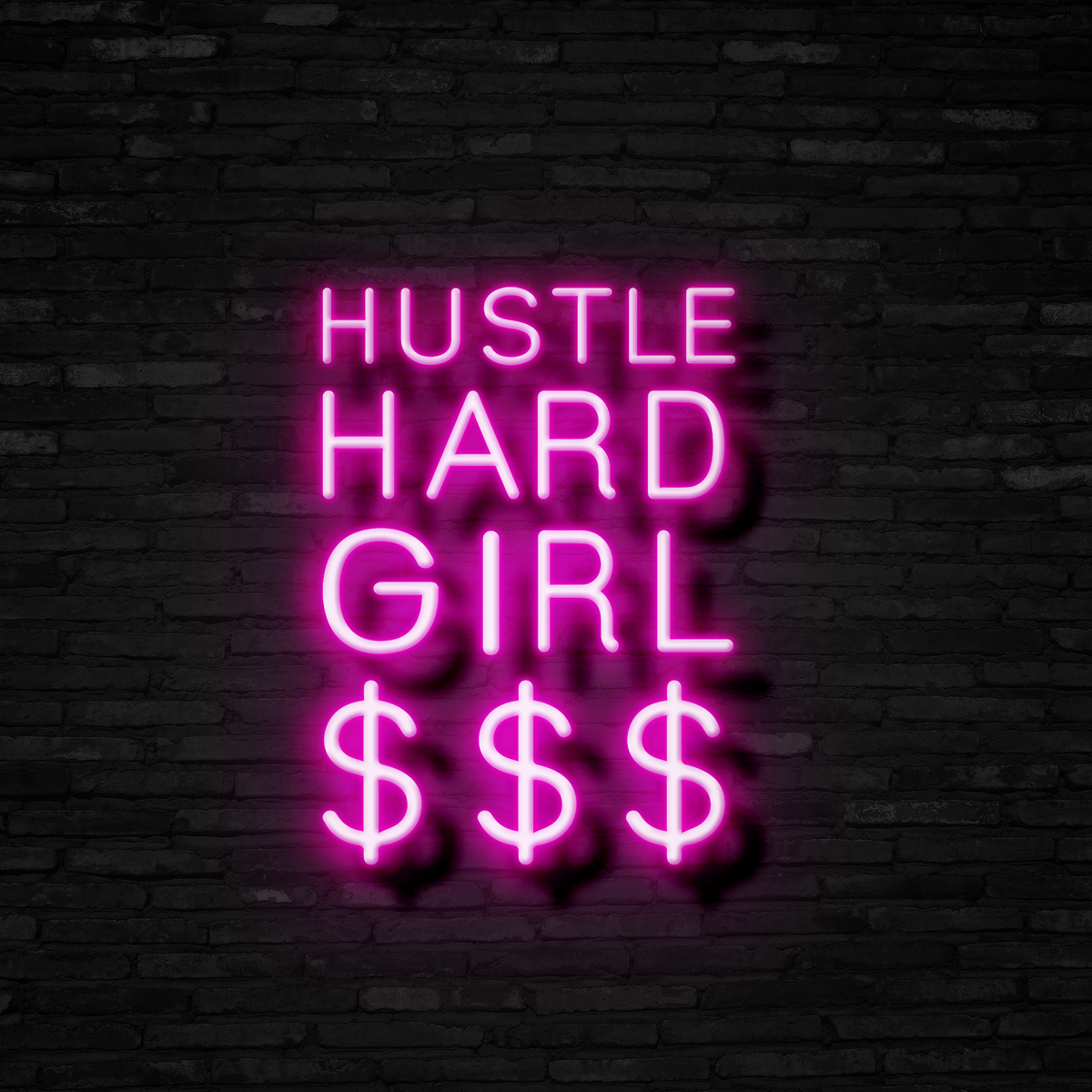 Hustle Hard Girl $$$ - Neon Sign