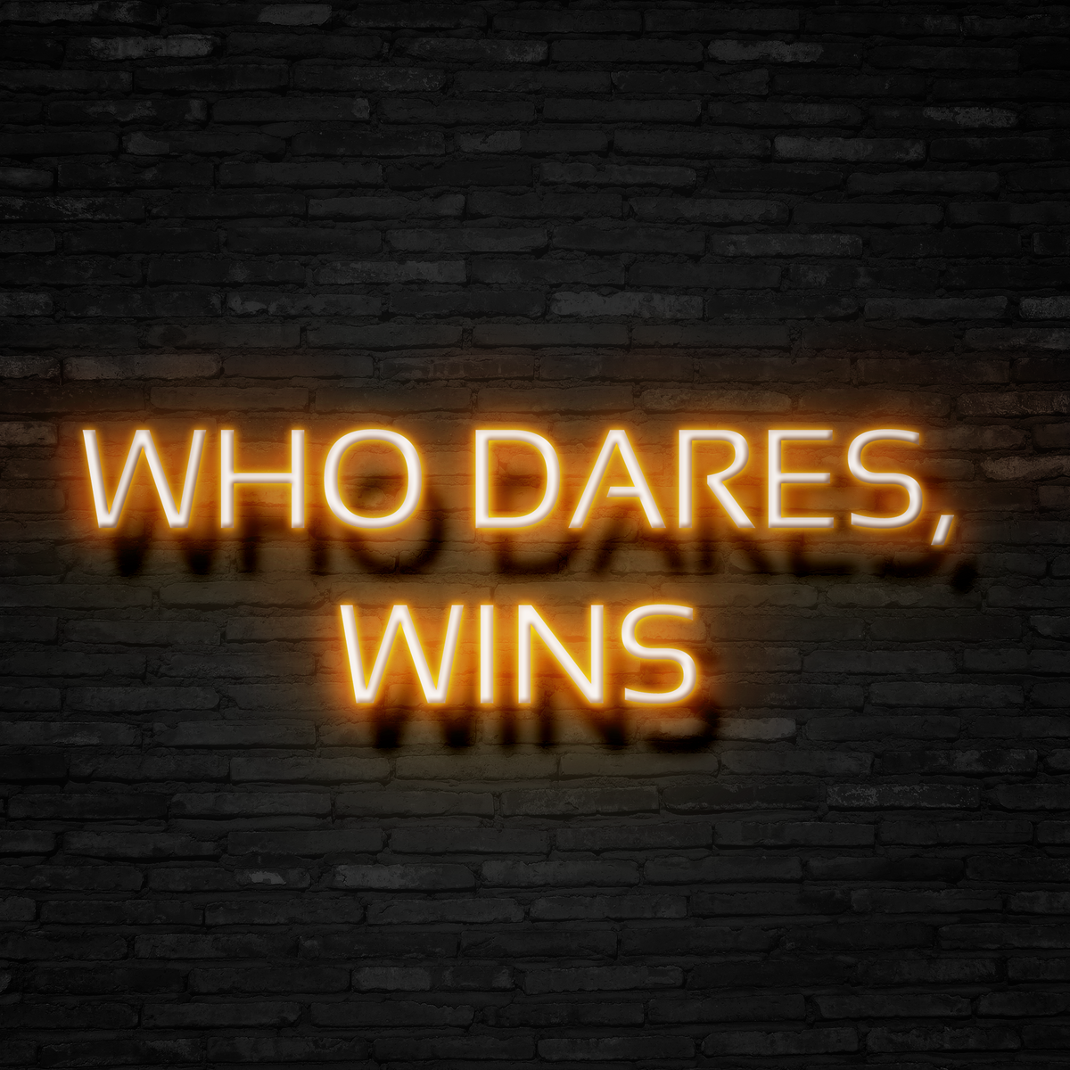 Who Dares, Wins - Neon Sign