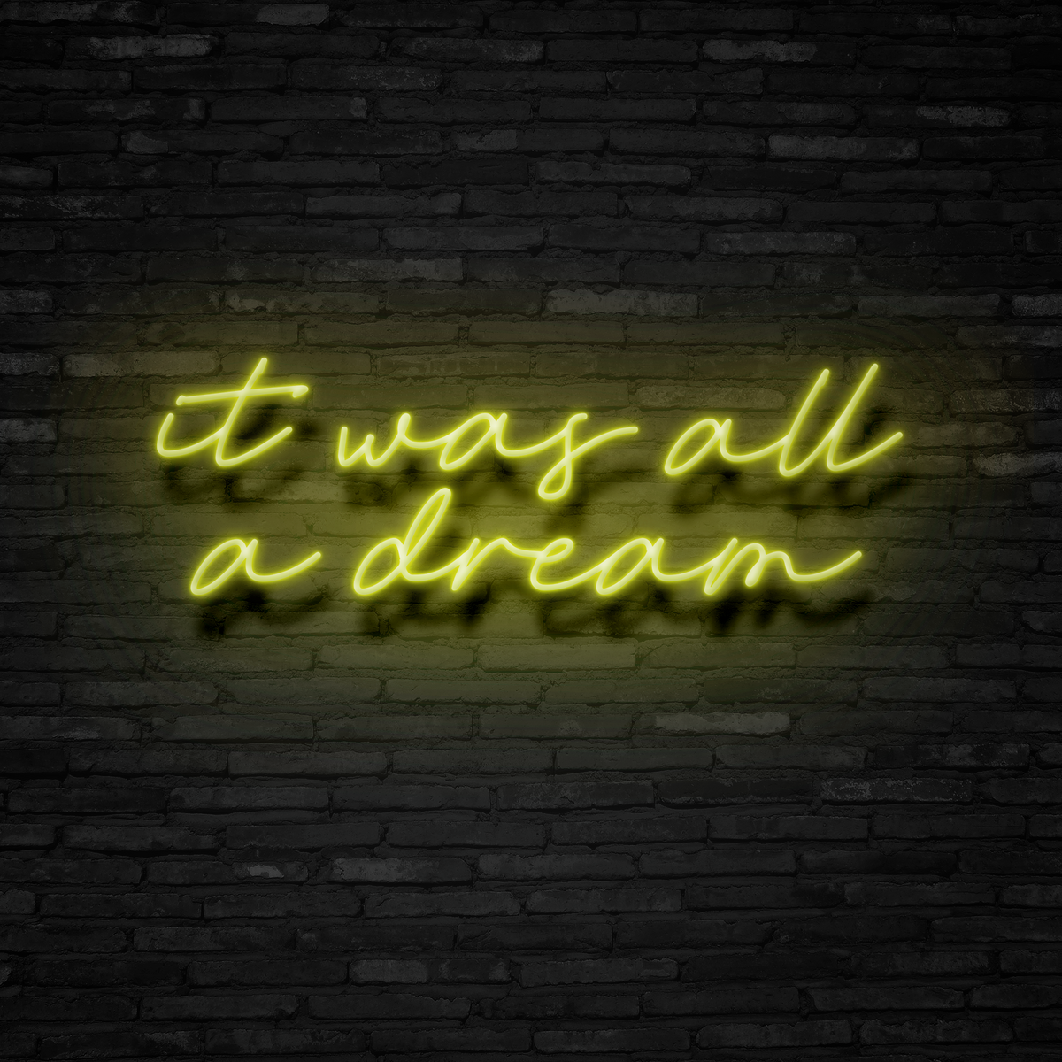 It Was All A Dream - Neon Sign
