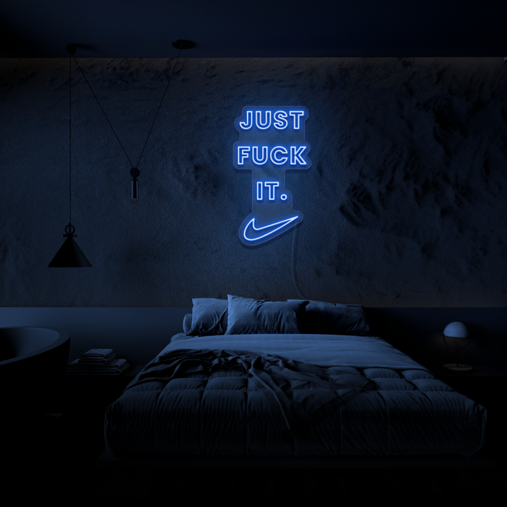 Just Fuck It - Neon Sign