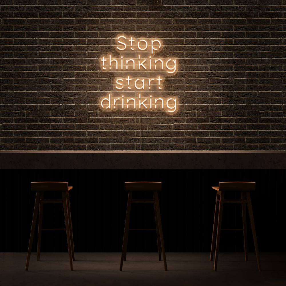 Stop Thinking - Neon Sign