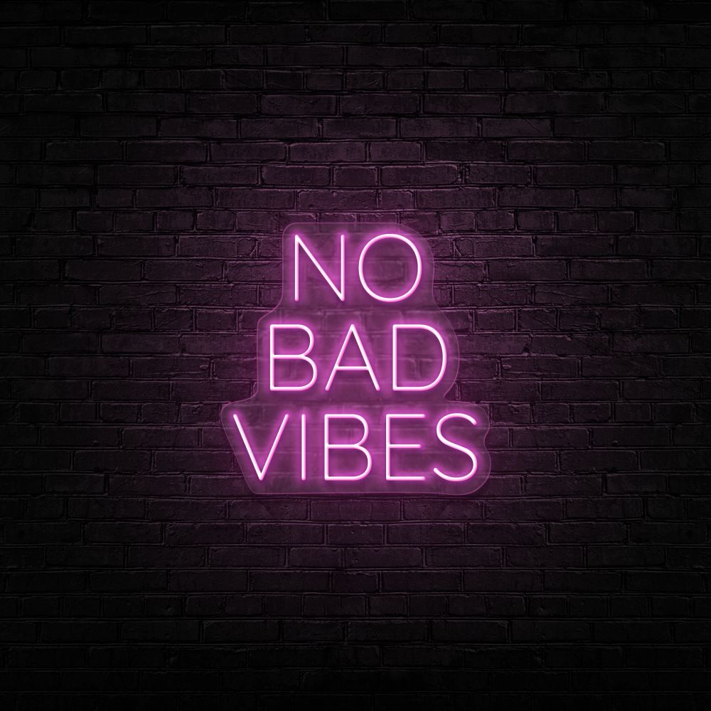 No Bad Vibes - Neon Sign