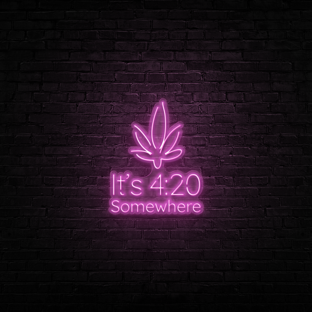 It's 420 Somewhere - Neon Sign