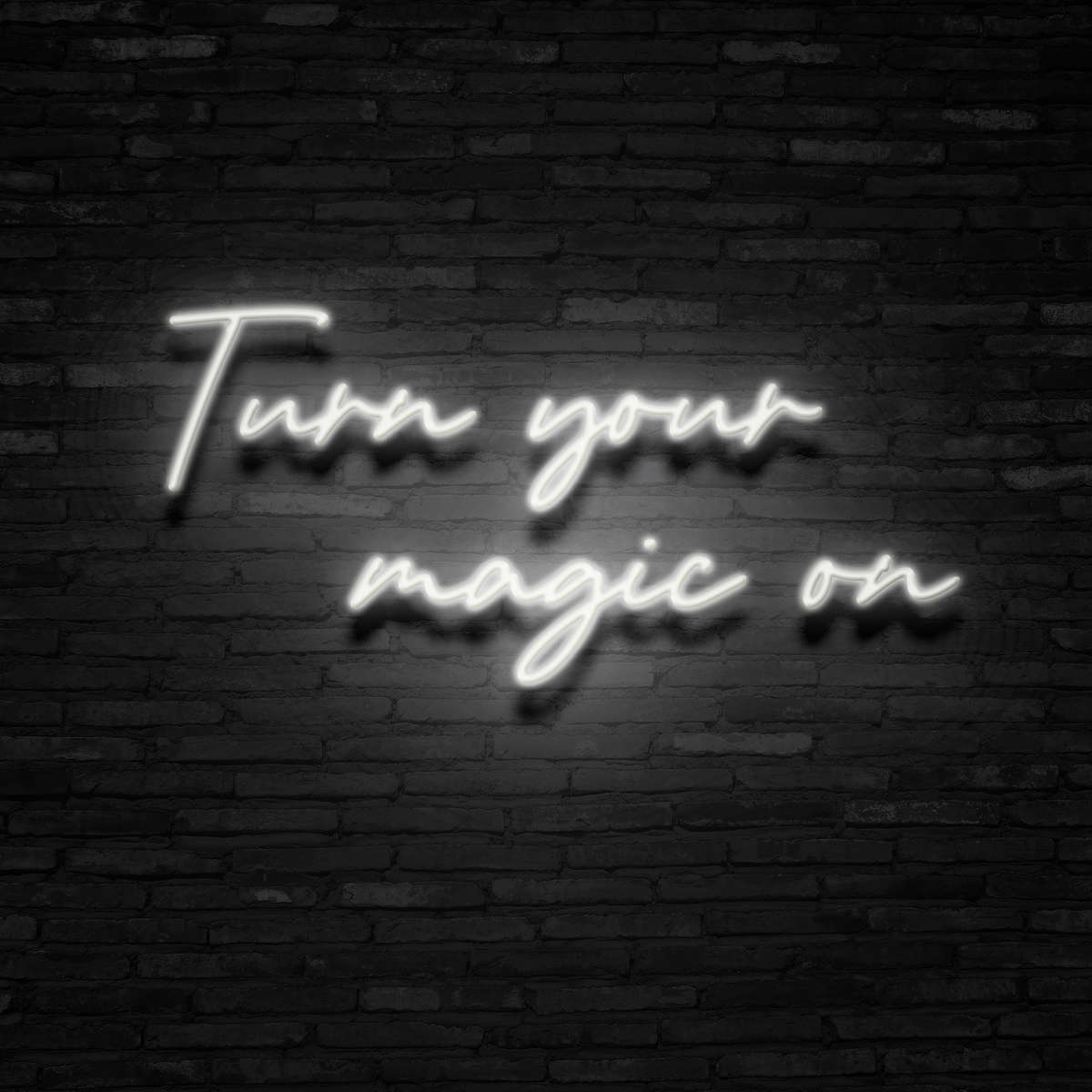Turn Your Magic On - Neon Sign