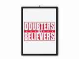 Doubters To Believers Print (Red Text) - A3, A4 or A5