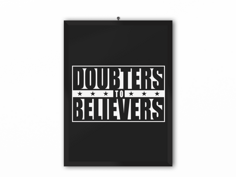 Doubters To Believers Print (White Text) - A3, A4 or A5
