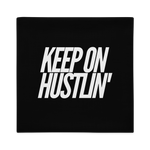 Keep on Hustlin' Doulble-Sided Pillow Case