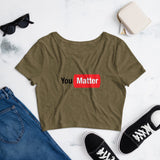 You Matter T-Shirt Women's Crop Tee