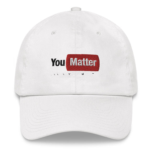 You Matter Baseball Hat Dad hat
