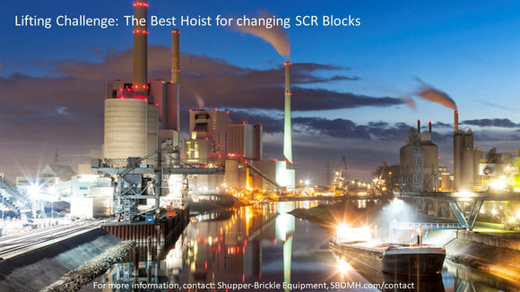 The Best Hoists for Power Plants to Lift SCR Blocks